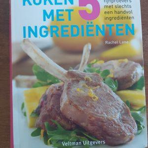 Koken met 5 ingrediënten - Rachel Lane